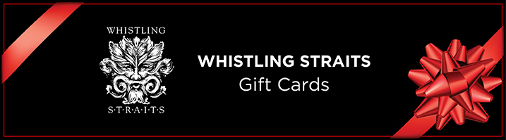 Whistling Straits Gift Cards